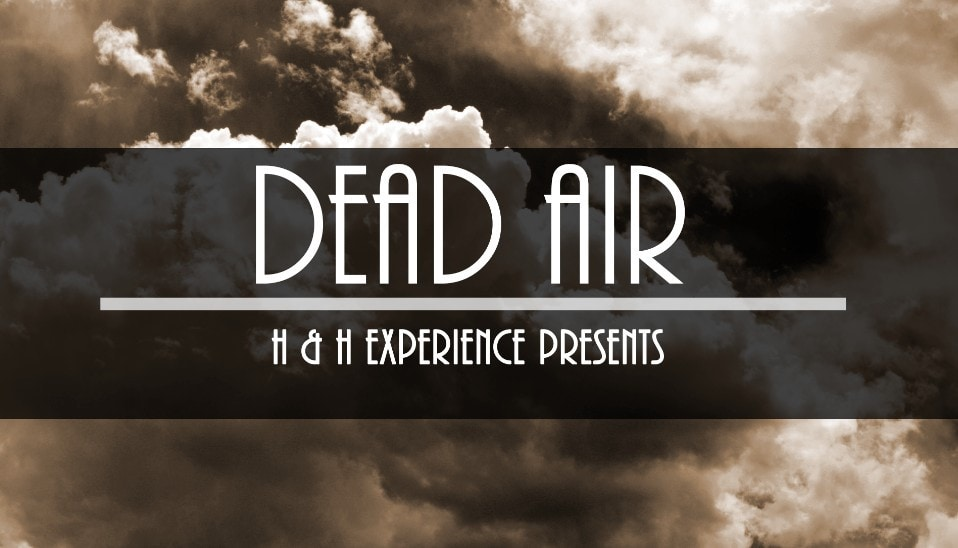 dead air - hollywood fringe festival - immersive theater