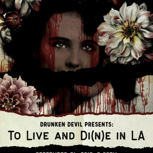 To Live and Dine in LA - Dinner Theater - Drunken Devil - Serial Killers - Los Angeles True Crime History
