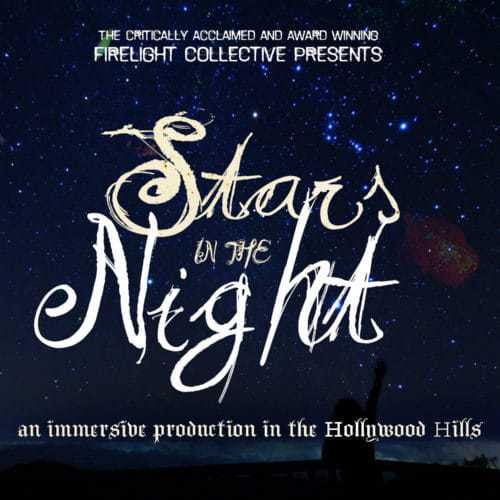 Stars in the Night - Firelight Collective - Immersive Theater - Los Angeles - Romantic Lyrical