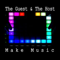The Guest and The Host - The Guest & The Host - Make Music - Immersive Music Sound