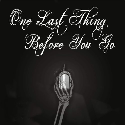 """Fringe 2018 - Spend a Short Stint in the Afterlife with """"One Last Thing Before You Go"""""""