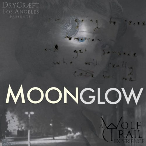 Drycraeft LA, Wolf Trail ARX, Moonglow, Immersive Theater, ARG, ARX, Los Angeles, CA