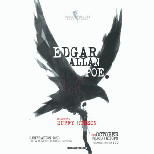 Force of Nature, Edgar Allan Poe, Duffy Hudson, Los Angeles, Burbank, CA, Theater, Performance Theater