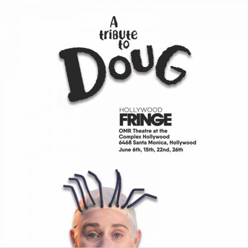 A tribute to Doug, Nickelodeon, Hollywood Fringe Festival, Los Angeles, CA, Theater