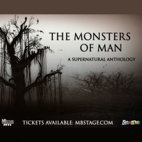 The Monsters of Man, Hollywood Fringe Fest, HFF, Fringe, MB Stage, Horror, Theater, Los Angeles, CA
