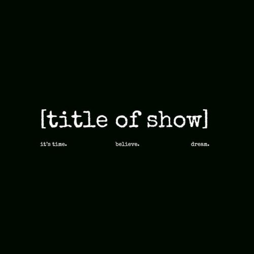 Title of Show, Hollywood Fringe Festival, Fringe, HFF, Theater, Los Angeles, CA