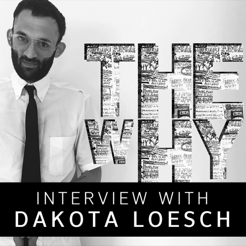 THE WHY - Immersive Creator Dakota Loesch Discusses His Newest Project