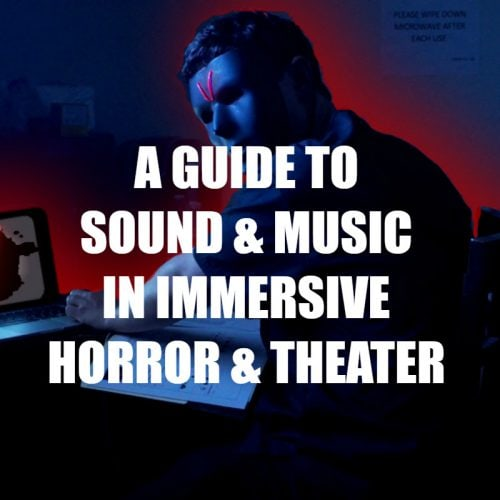 Music and Sound in Immersive Theater