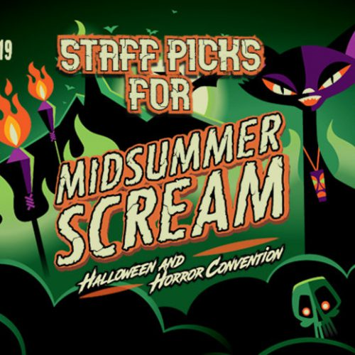 Midsummer Scream 2019 - Staff Picks