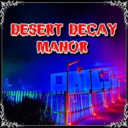 Desert Decay Manor