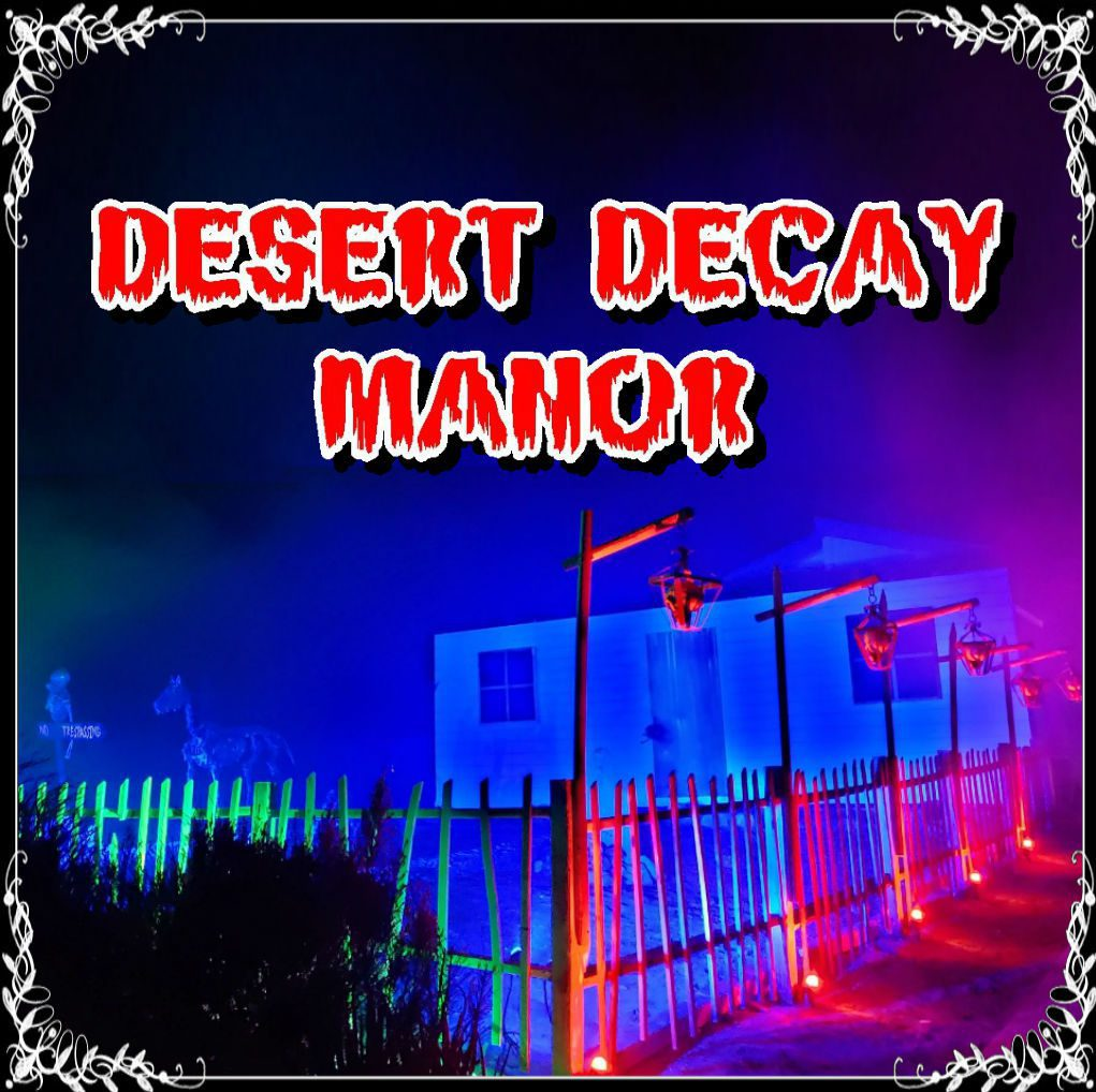 Desert Decay Manor, Home Haunt, Haunted House, Whitewater, CA