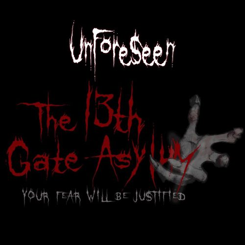 The 13th Gate Asylum, Unforseen, Oxnard, CA, Ventura, Haunted House