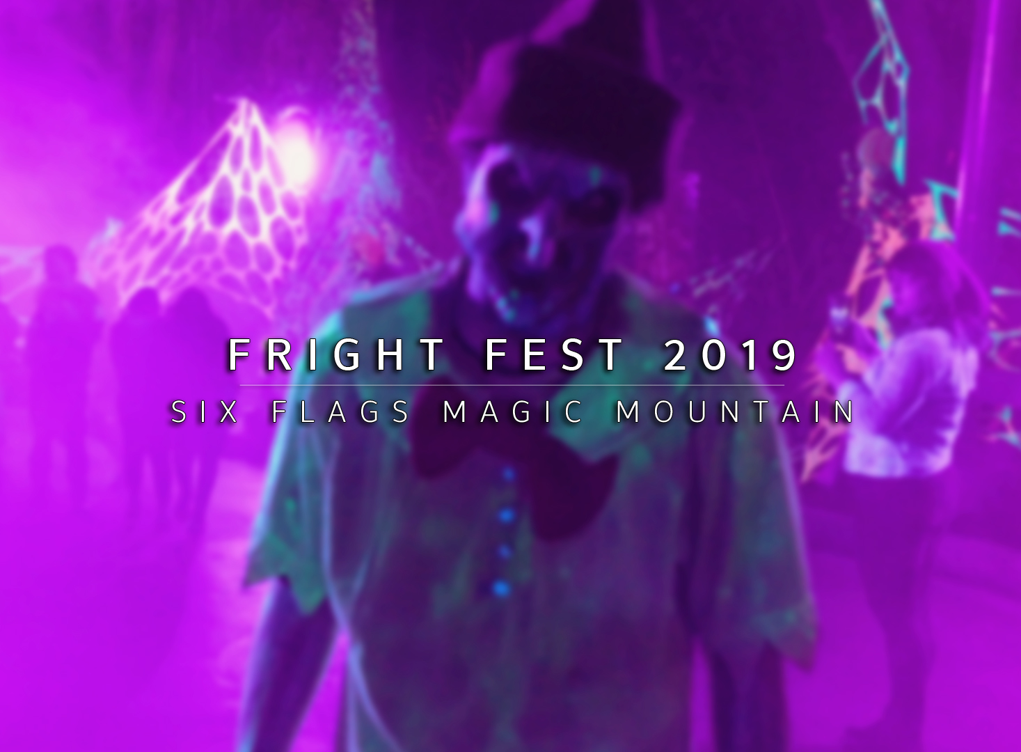 Fright Fest 2019 Magic Mountain's Fright Fest 2019