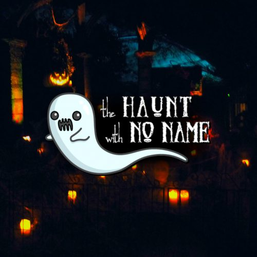 The Haunt With No Name