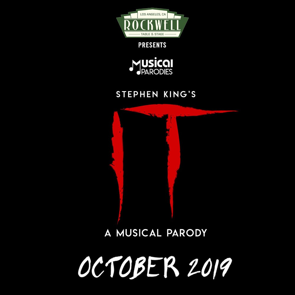 Rockwell Musical Parodies: Stephen King's IT, Rockwell Table & Stage, Performance Theater, Los Angeles, CA