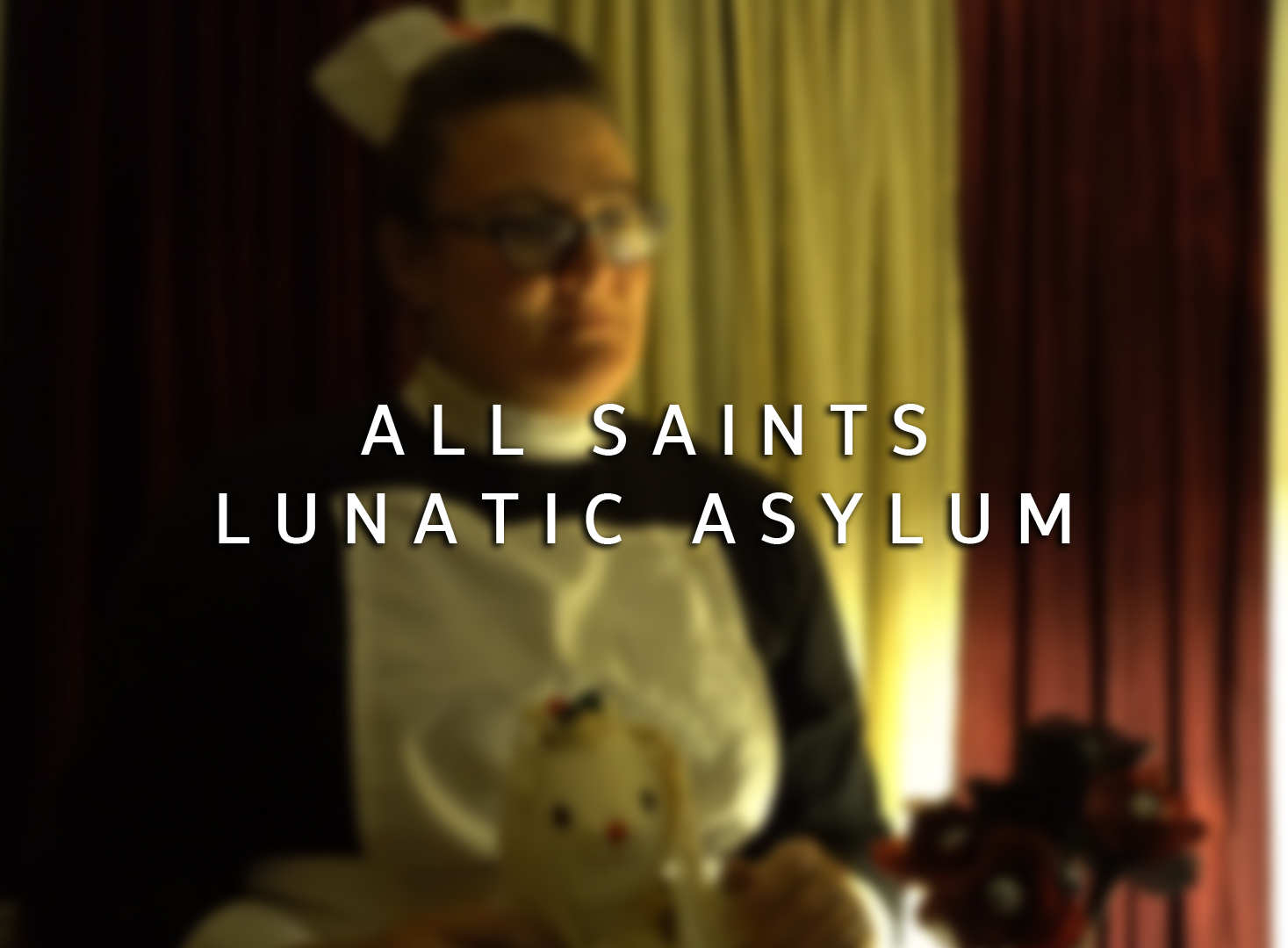 All Saints Lunatic Asylum 2019