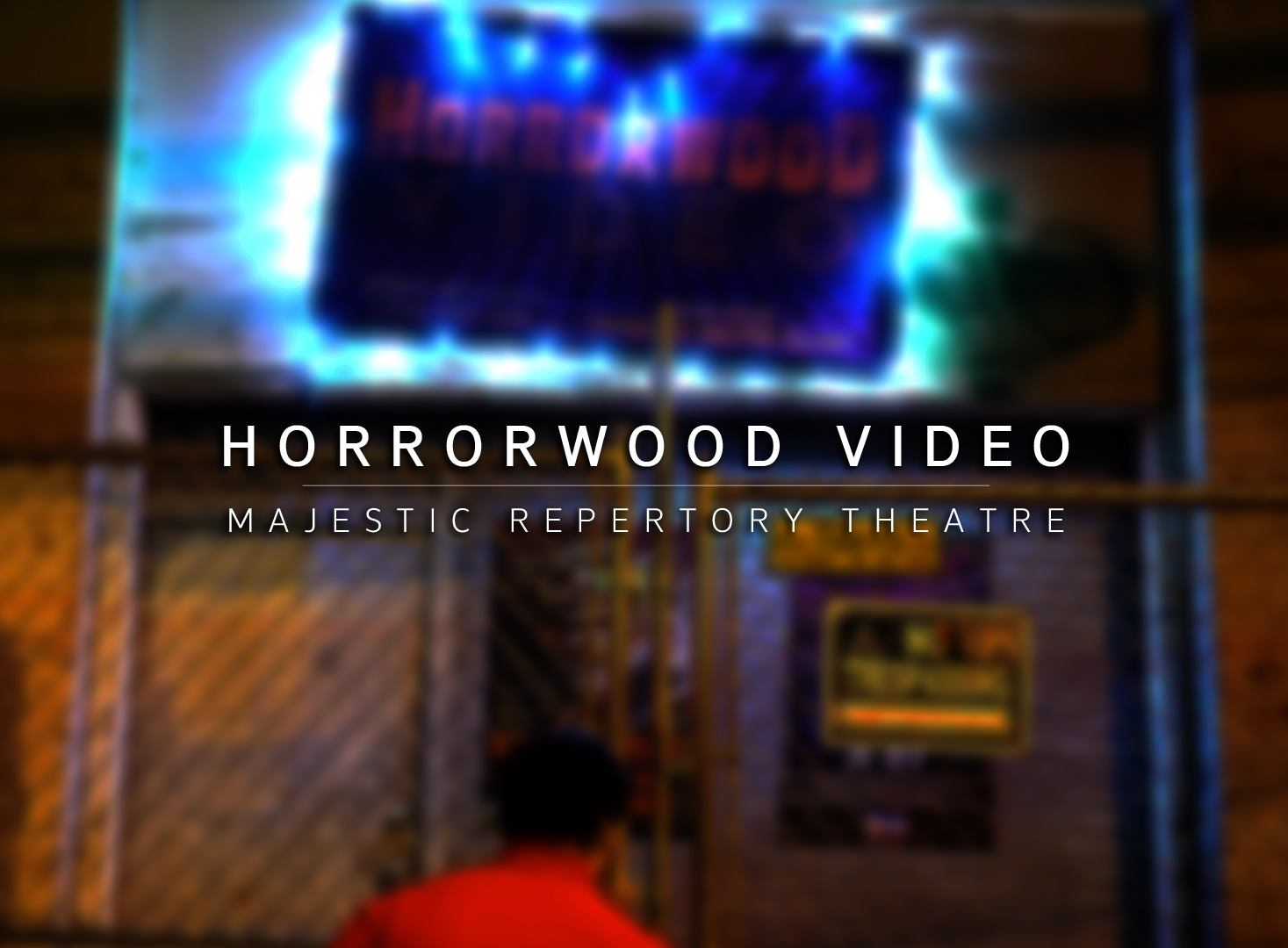Horrorwood Video | Majestic Repertory Theatre