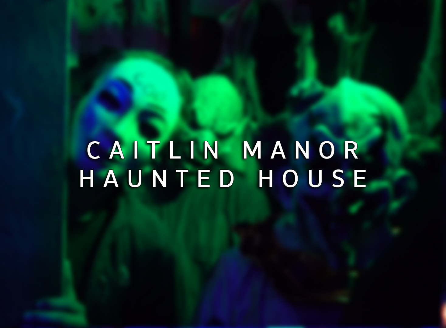 Caitlin Manor Haunted House 2019